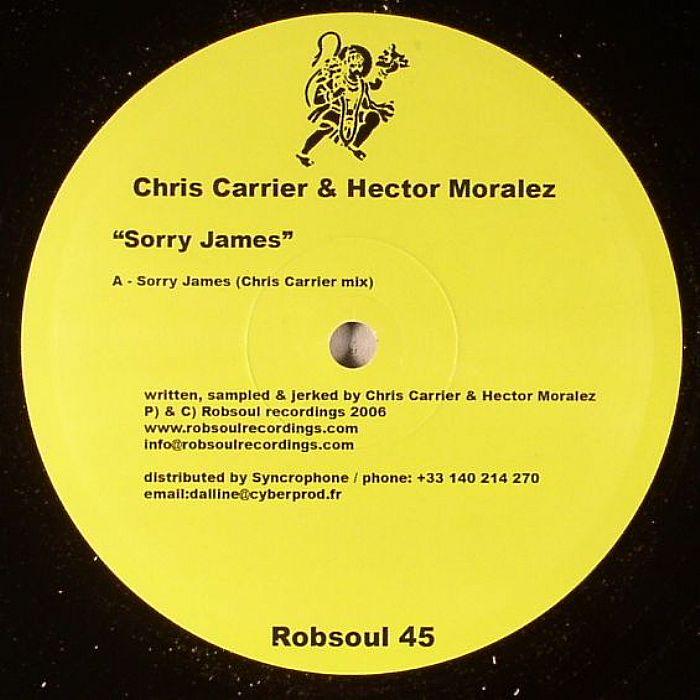 CARRIER, Chris/HECTOR MORALEZ - Sorry James