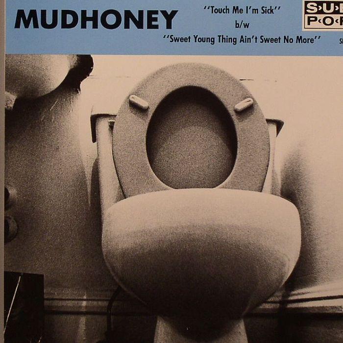 MUDHONEY - Touch Me I'm Sick