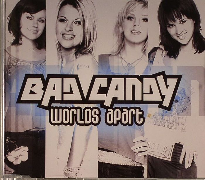BAD CANDY - Worlds Apart