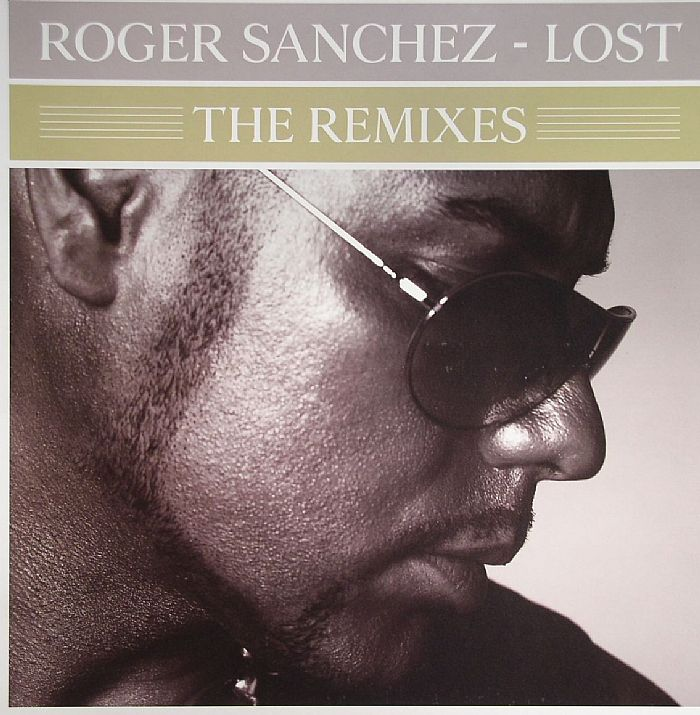 SANCHEZ, Roger - Lost (The Remixes)
