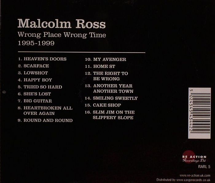 ROSS, Malcolm - Wrong Place Wrong Time 1995-1999