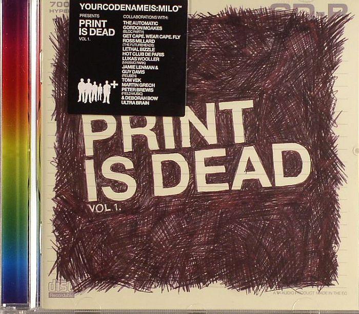 YOURCODENAMEIS MILO - Print Is Dead Vol 1