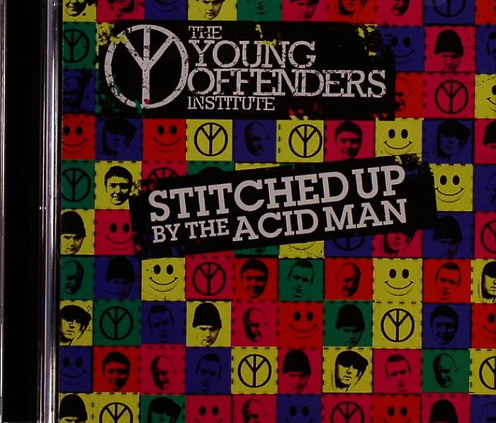 YOUNG OFFENDERS INSTITUTE, The - Stitched Up By The Acid Man
