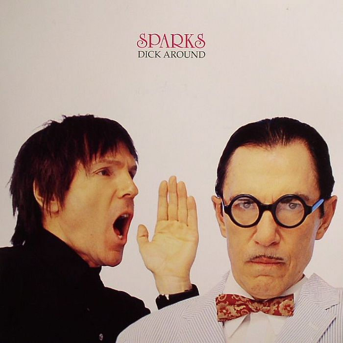 SPARKS - Dick Around