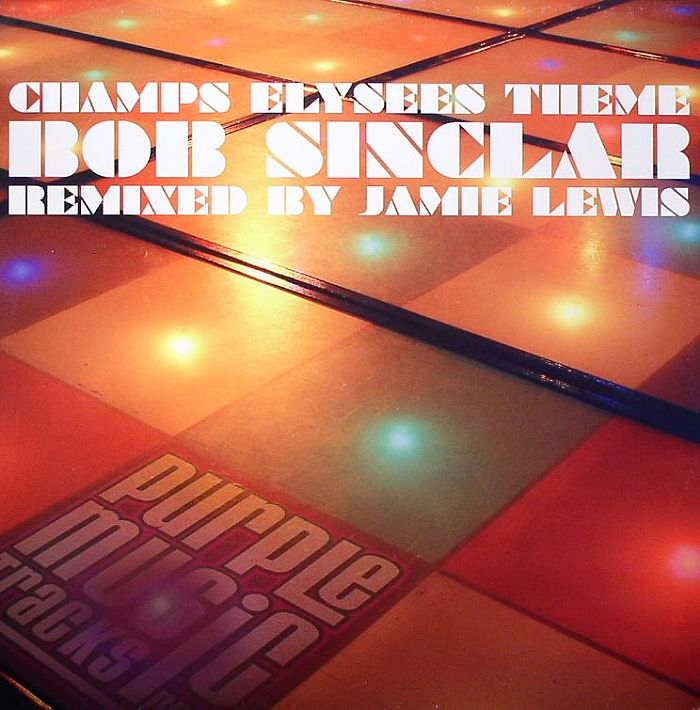 Bob SINCLAR Champs Elysees Theme (remix) Vinyl At Juno