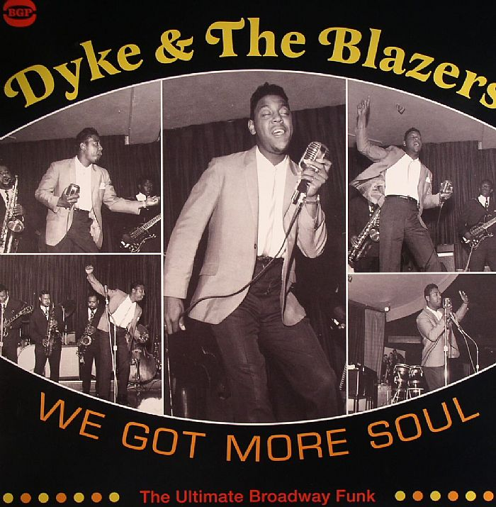 DYKE & THE BLAZERS - We Got More Soul: The Ultimate Broadway Funk