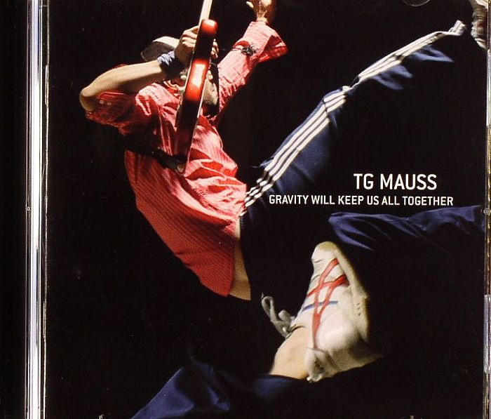 TG MAUSS - Gravity Will Keep Us All Together