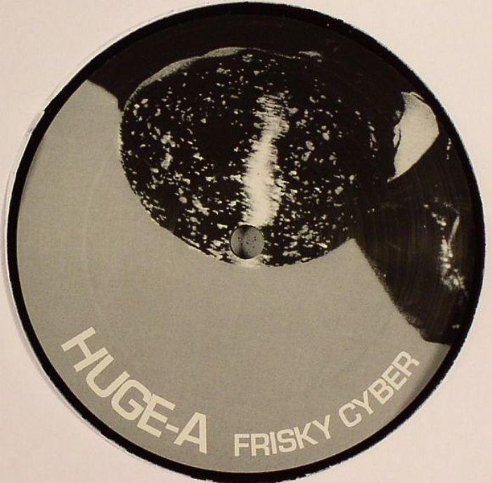 Huge-A - Frisky Cyber