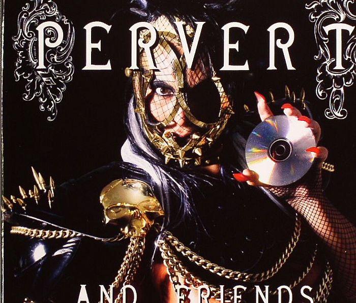 VARIOUS - Pervert & Friends