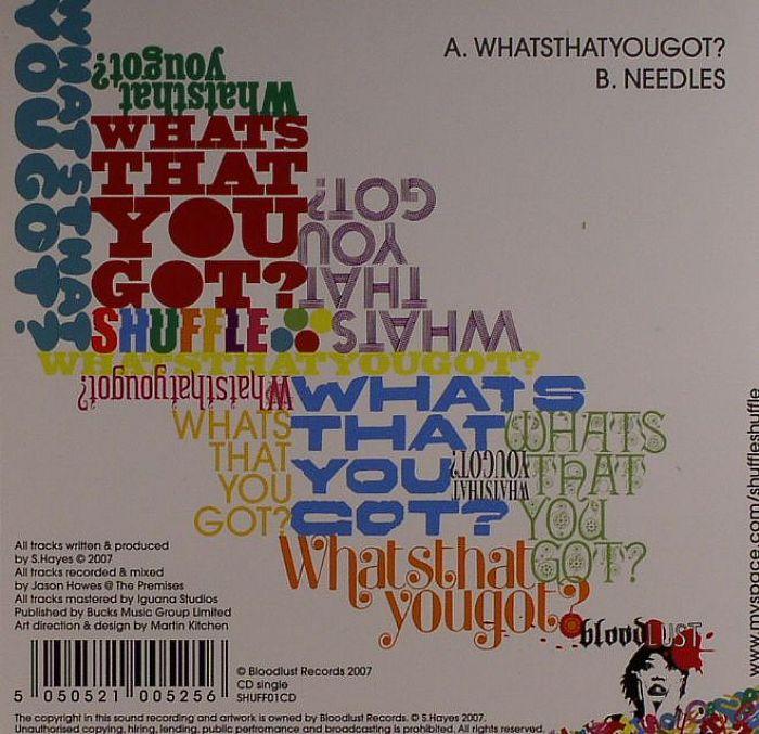 SHUFFLE - Whats That You Got?
