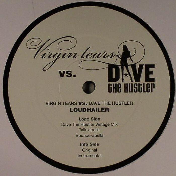 VIRGIN TEARS vs DAVE THE HUSTLER - Loudhailer