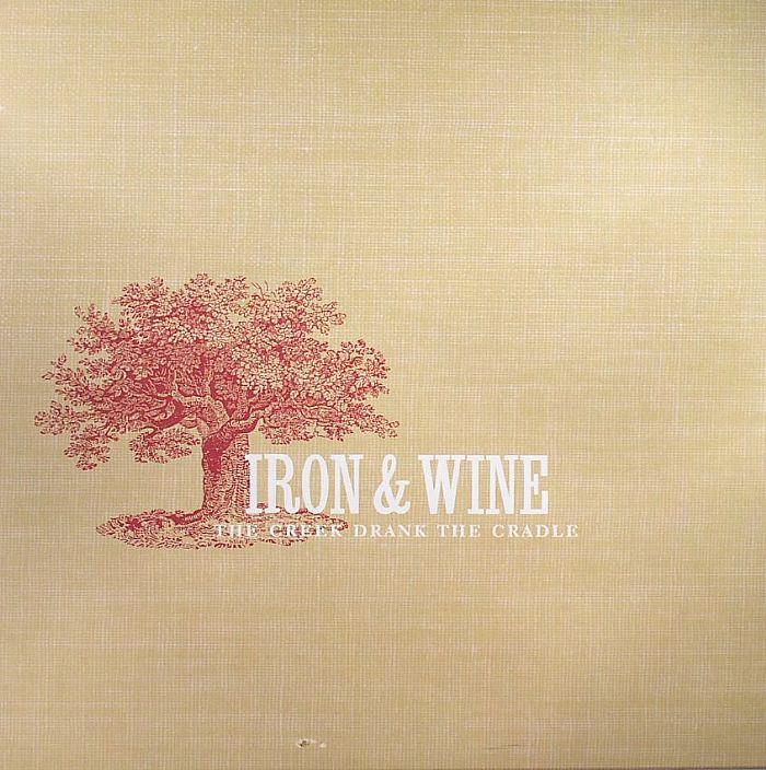 IRON & WINE - The Creek Drank The Cradle