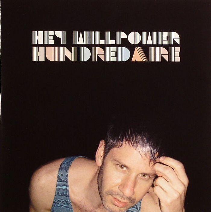 HEY WILLPOWER - Hundredaire