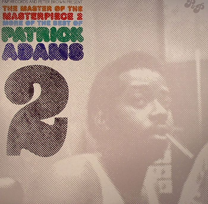 ADAMS, Patrick/VARIOUS - The Master Of The Masterpiece 2: More Of The Best Of Patrick Adams