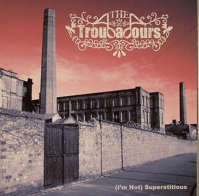 Troubadours, The - (I'm Not) Superstitious