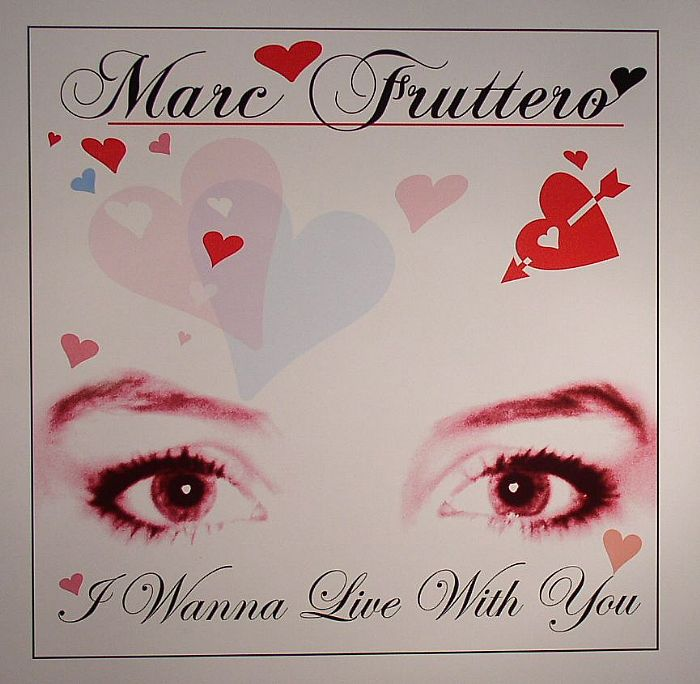 Marc Fruttero - I Wanna Live With You