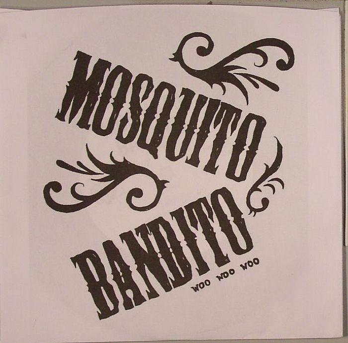 MOSQUITO BANDITO - Woo Woo Woo