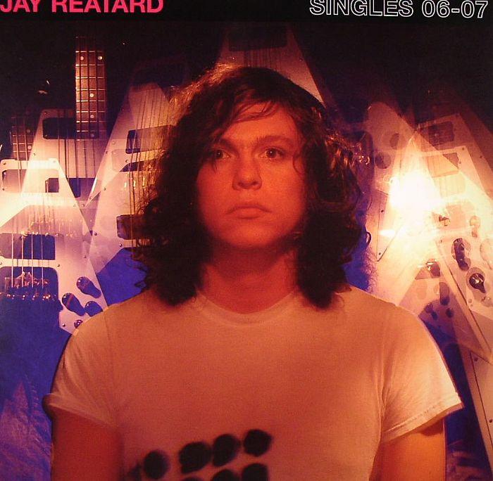 REATARD, JAY - Singles 06-07