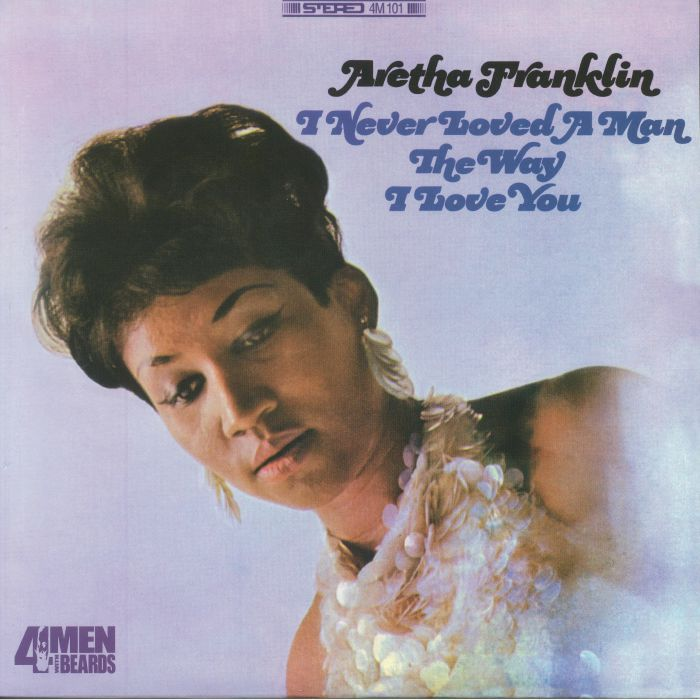 FRANKLIN, Aretha - I Never Loved A Man The Way I Love You