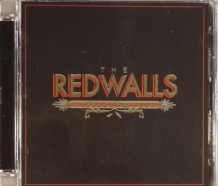 REDWALLS, The - Universal Blues
