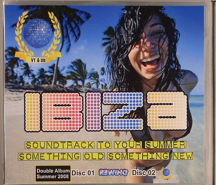 VT/DB/VARIOUS - Ibiza Soundtrack To Your Summer Something Old Something New