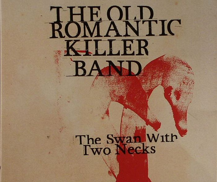 OLD ROMANTIC KILLER BAND, The - The Swan With Two Necks