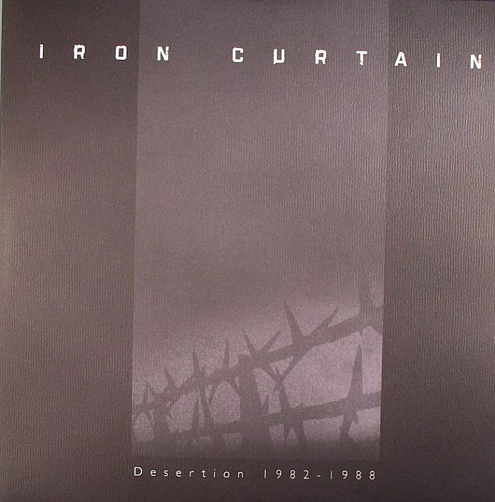 IRON CURTAIN - Desertion 1982-1988