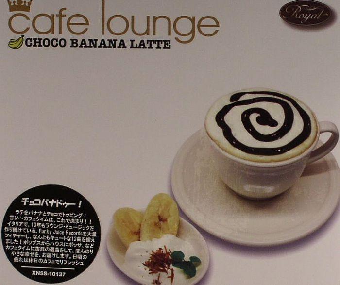 VARIOUS Cafe Lounge: Choco Banana Latte Vinyl At Juno Records