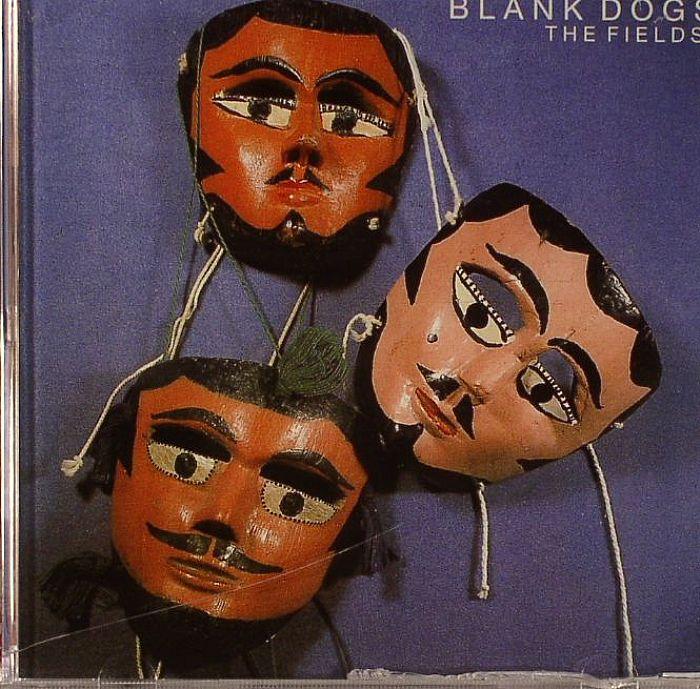 BLANK DOGS - The Fields