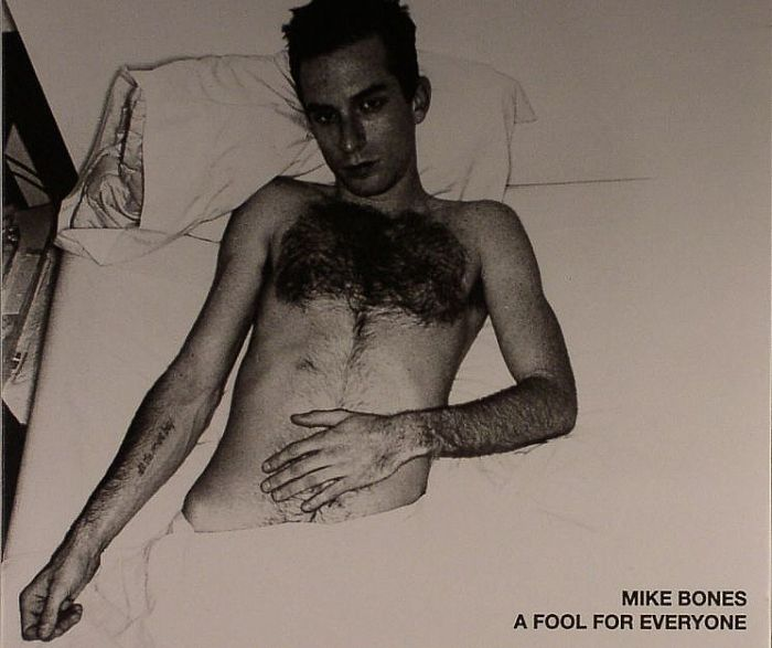 BONES, Mike - A Fool For Everyone