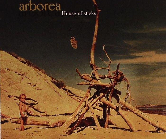 ARBOREA - House Of Sticks