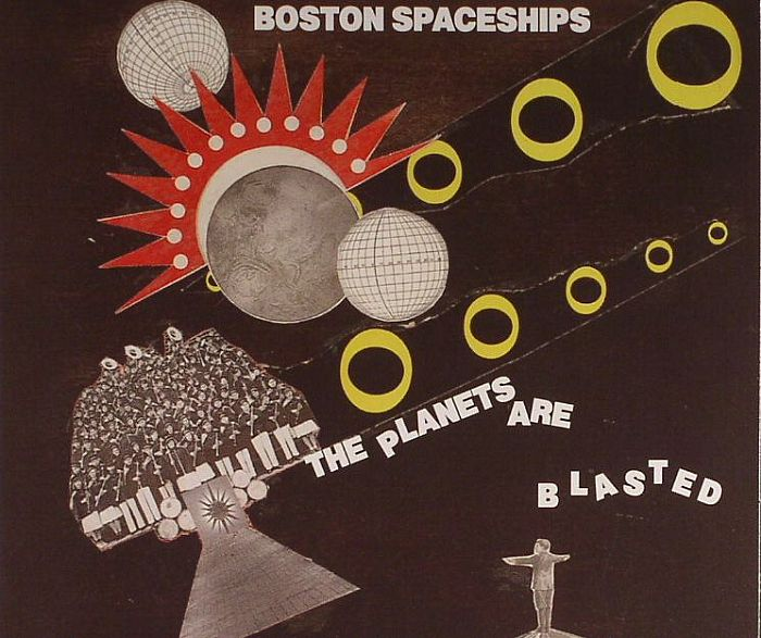 BOSTON SPACESHIPS - The Planets Are Blasted