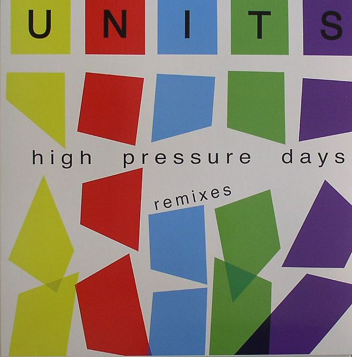 UNITS, The - High Pressure Days: Remixed