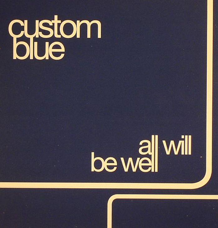 CUSTOM BLUE - All Will Be Well