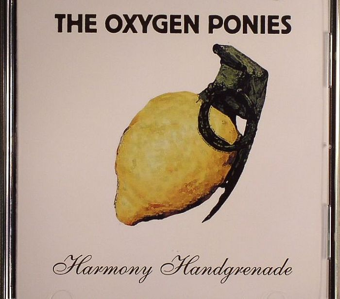 OXYGEN PONIES, The - Harmony Handgrenade