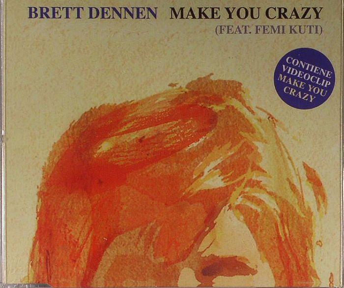 DENNEN, Brett feat FEMI KUTI - Make You Crazy