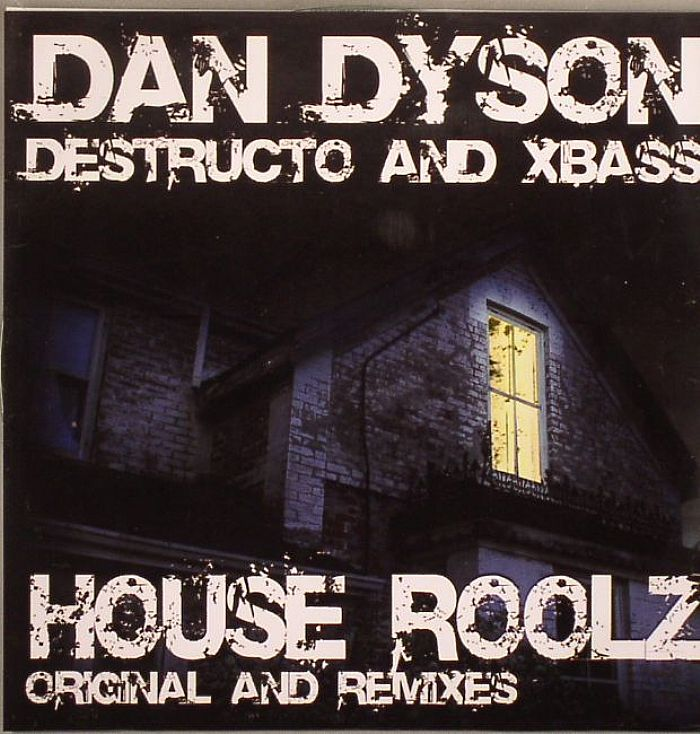 DYSON, Dan/DESTRUCTO/XBASS - House Roolz
