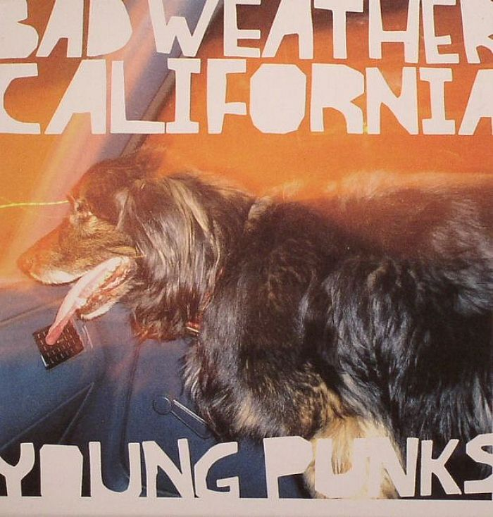 BAD WEATHER CALIFORNIA - Young Punks