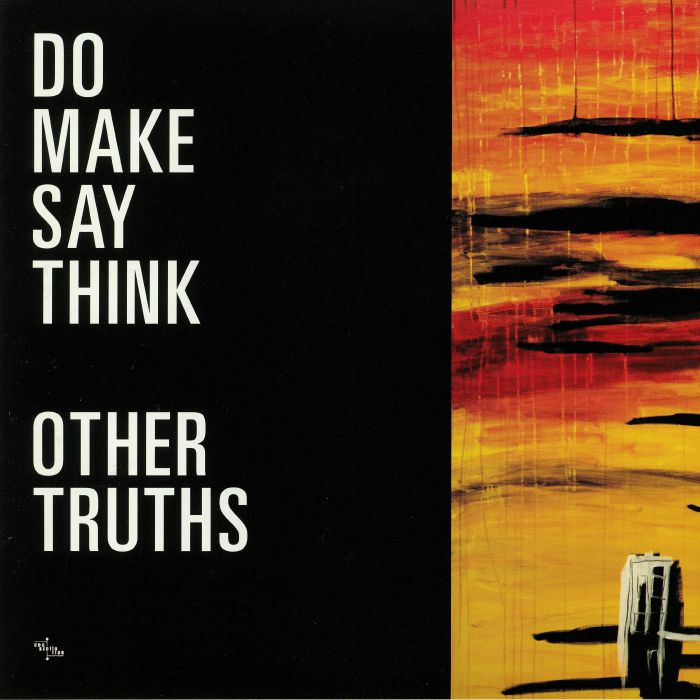 DO MAKE SAY THINK - Other Truths