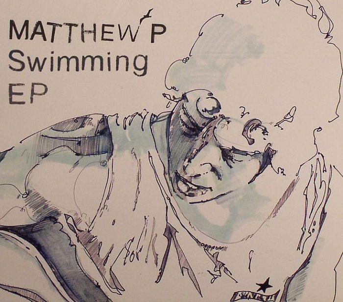 MATTHEW P - Swimming EP