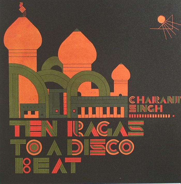 SINGH, Charanjit - Ten Ragas To A Disco Beat