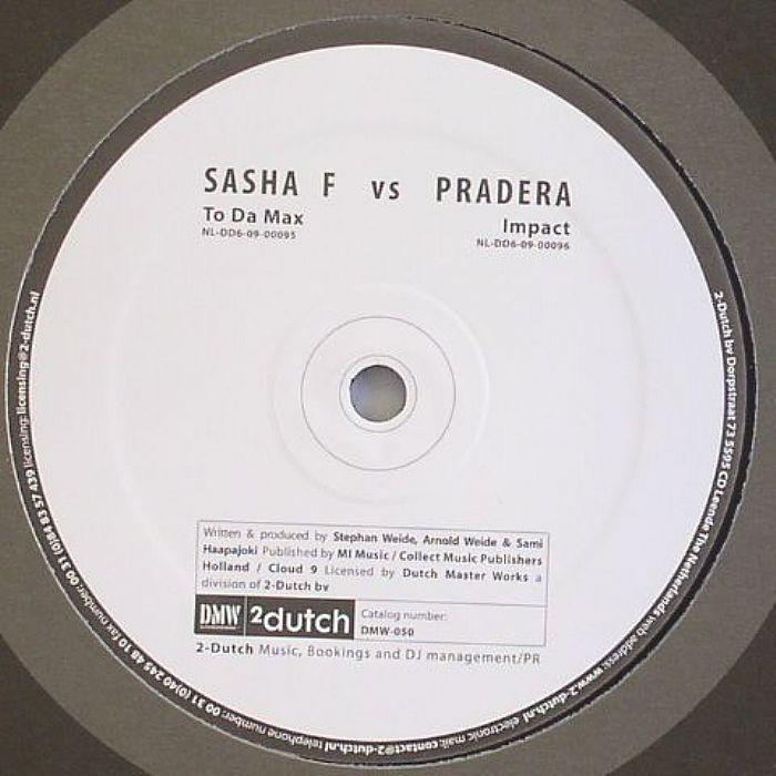 SASHA F vs PRADERA - To Da Max