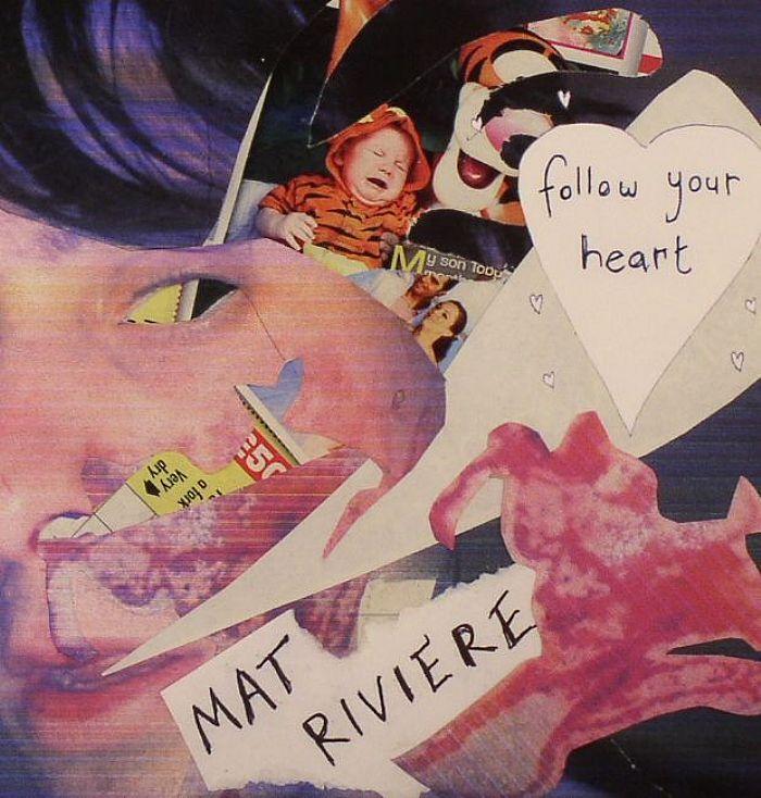 RIVIERE, Mat - Follow Your Heart