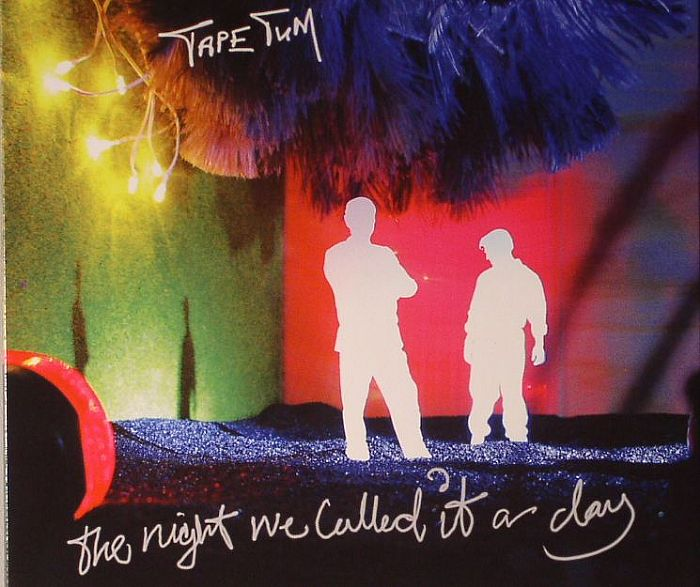 TAPE TUM - The Night We Called It A Day