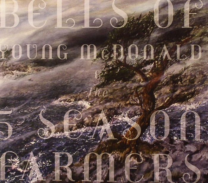 BELLS OF - Young McDonald & The 5 Season Farmers