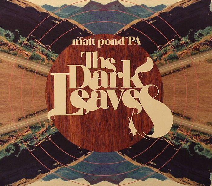 MATT POND PA - The Dark Leaves