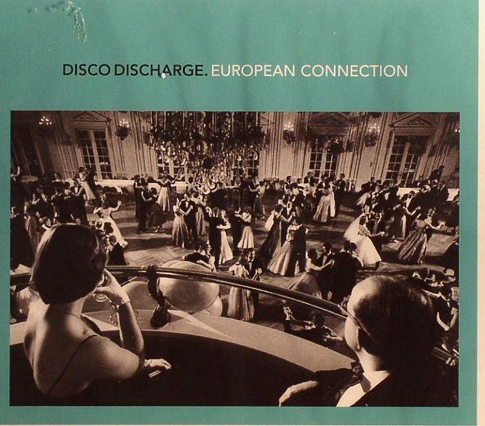 VARIOUS - Disco Discharge: European Connection