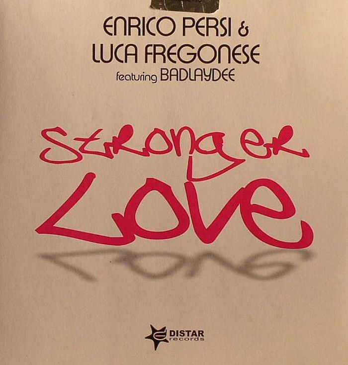 PERSI, Enrico/LUCA FREGONESE feat BADLAYDEE - Stronger Love