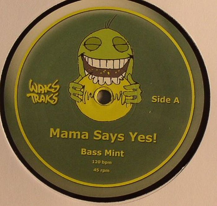 MAMA SAY YES! - Bass Mint
