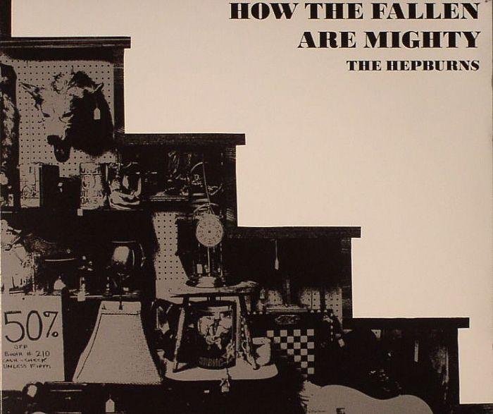 HEPBURNS, The - How The Fallen Are Mighty